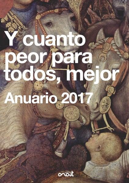 Image of Y cuanto peor para todos, mejor. Anuario 2017