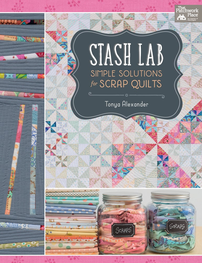 Image of Stash Lab: Simple Solutions for Scrap Quilts