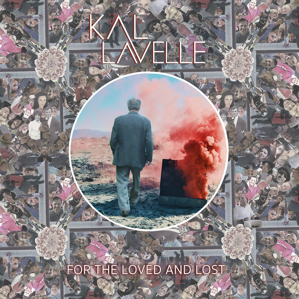 Image of 'For The Loved And Lost' - Kal Lavelle (PHYSICAL UNSIGNED CD)