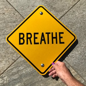 "Image of 12"" Breathe Sign (Signed and Numbered)"