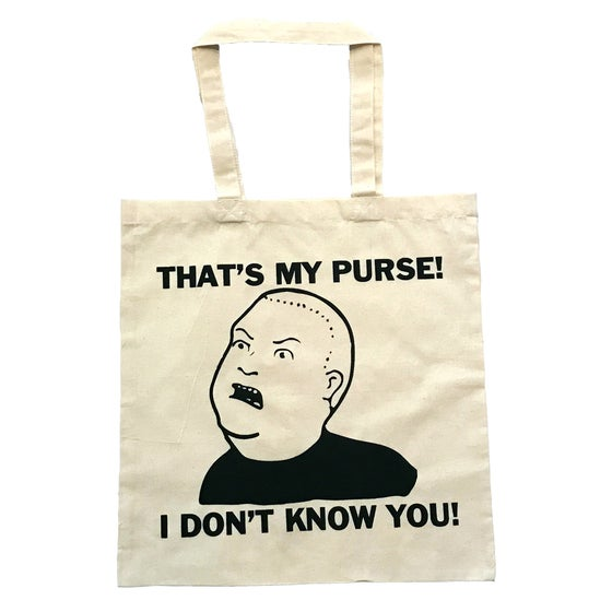 Image of That's My Purse, I Don't Know You Tote