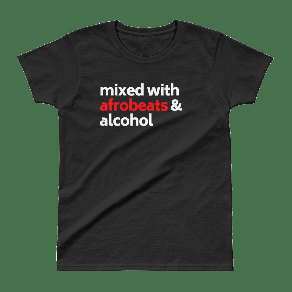 Image of MIXED WITH AFROBEATS/SOCA/DANCEHALL & ALCOHOL
