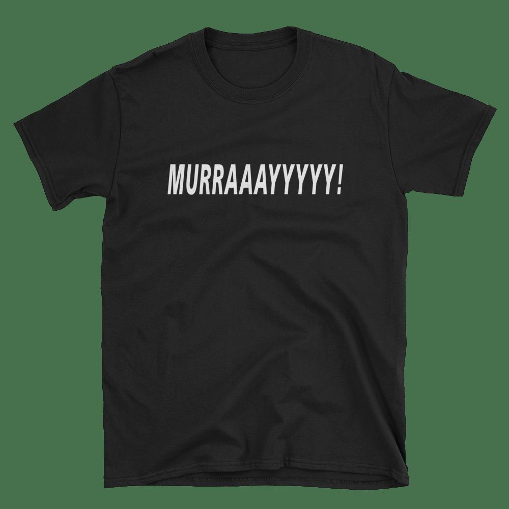 Image of MURRAAAYYYY!