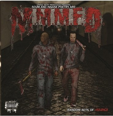 "Image of M.M.M.F.D (SCUM & INSANE POETRY):  ""RANDOM ACTS OF VIOLENCE"""