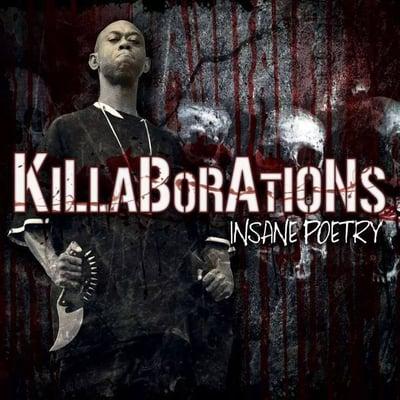 Image of INSANE POETRY:  KILLABORATIONS
