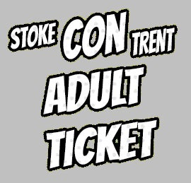 Image of Now Pay On The Door Only Adult Ticket for Stoke CON Trent #9