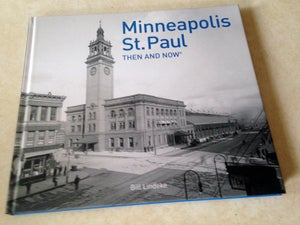 Image of Minneapolis-Saint Paul: Then and Now SIGNED COPY