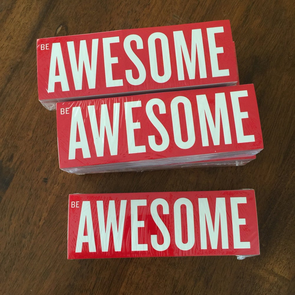 Image of Be Awesome