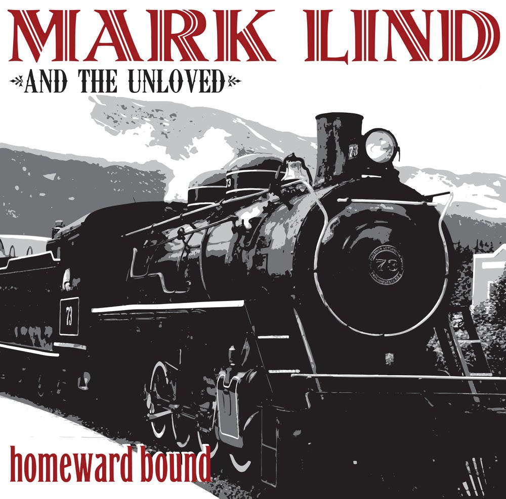Image of Mark Lind & The Unloved - Homeward Bound LP (Limited red vinyl)