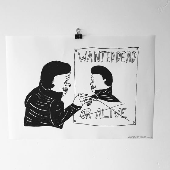 Image of 'Wanted Dead' A3 print