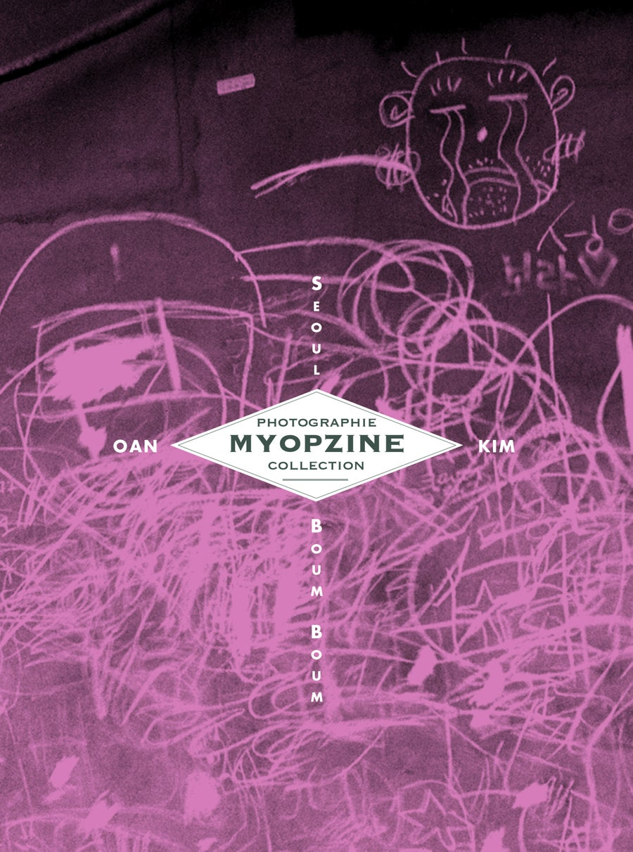 Image of MYOPZINE - Oan Kim / Seoul Boum Boum