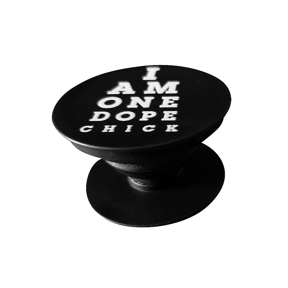 Image of I Am One Dope Chick Phone Spin Pop Grip