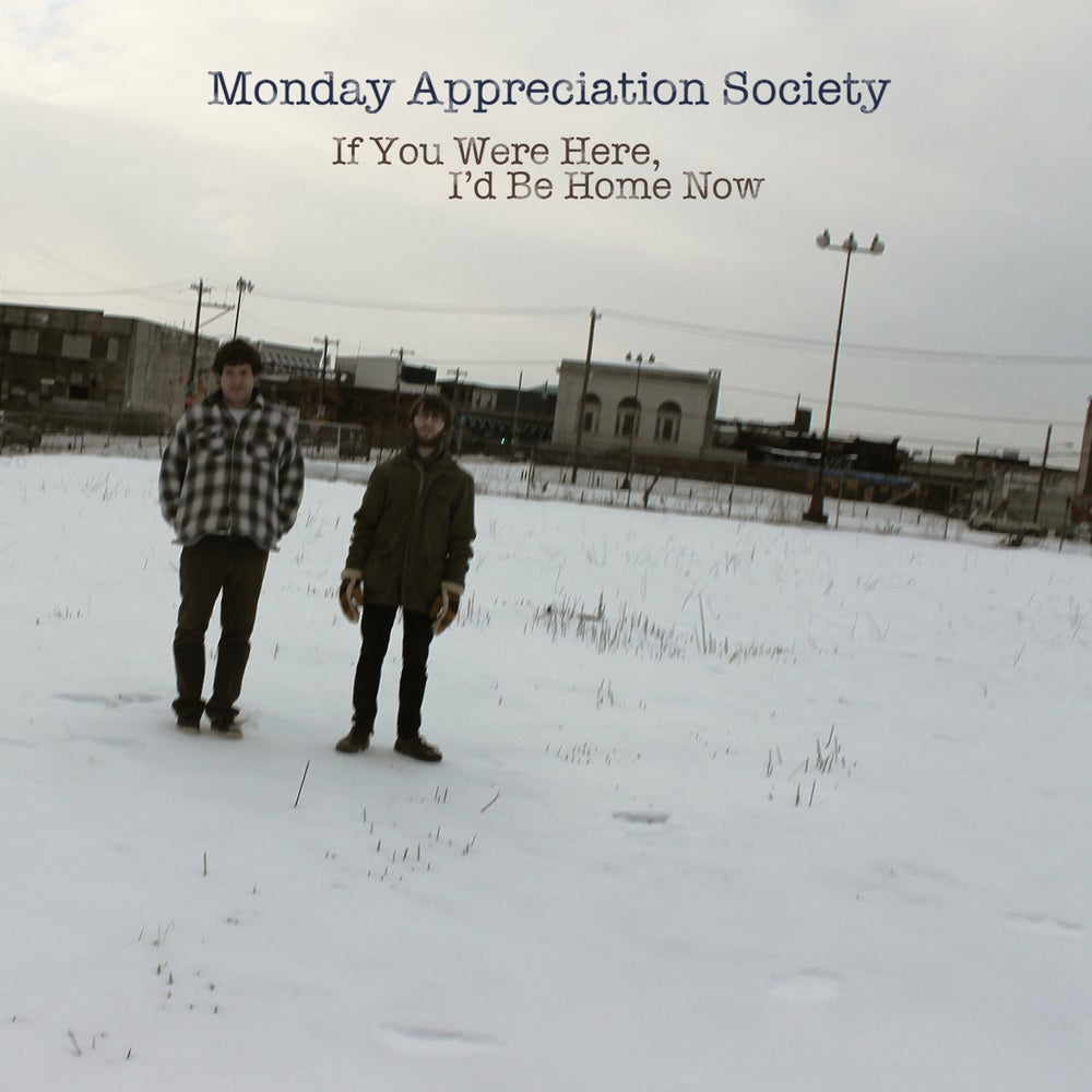 Image of Monday Appreciation Society - If You Were Here, I'd Be Home Now LP