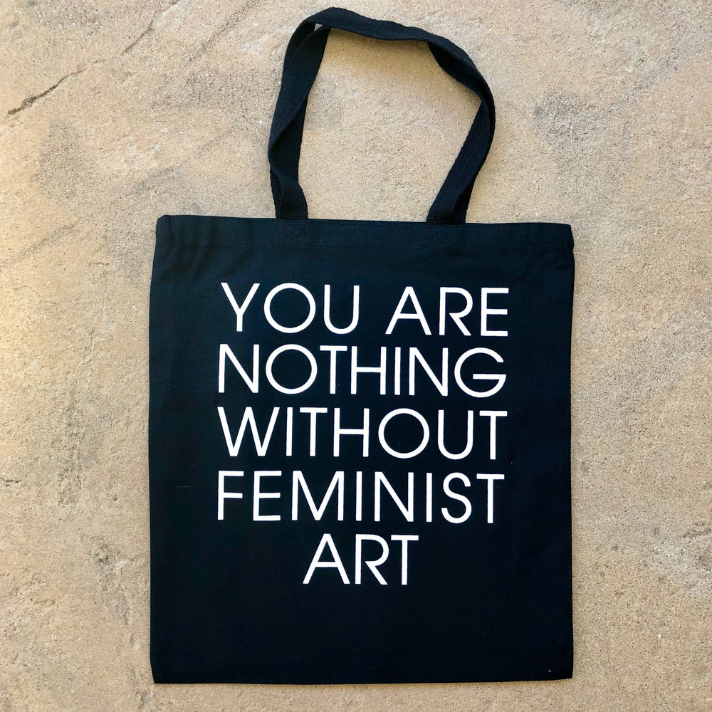 Image of You Are Nothing Without Feminist Art Tote