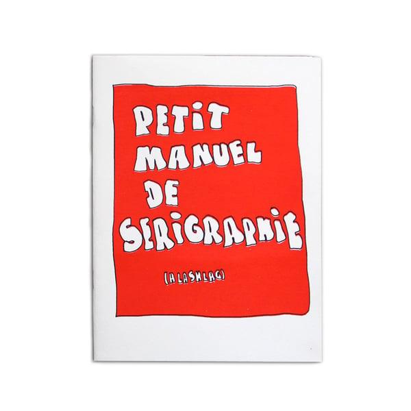 Image of PETIT MANUEL DE SERIGRAPHIE (A LA SHLAG)