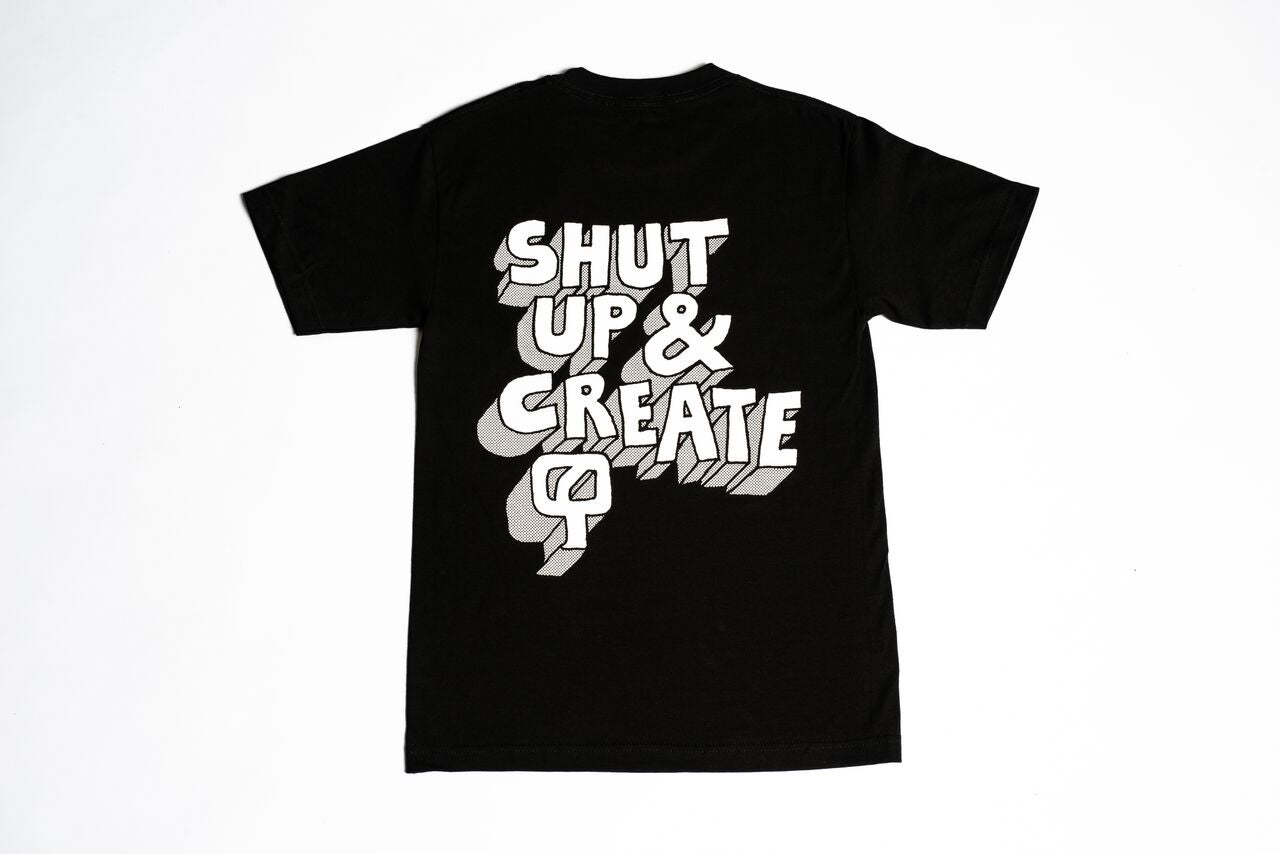 Image of SHUT UP & CREATE - Limited Edition Shirt