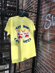 Image of Cry Now Cry Later shirt