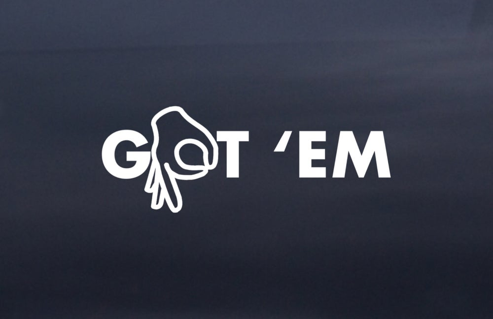 Image of GOT 'EM Decal