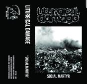 """Image of LITURGICAL DAMAGE """"Social Martyr"""" Cassette (Scythe - 065)"""