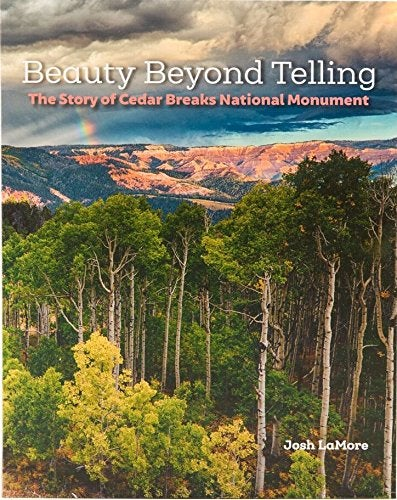 Image of Beauty Beyond Telling: The Story of Cedar Breaks National Monument