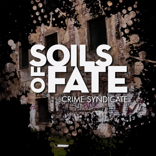 Image of SOILS OF FATE 'Crime Syndicate'