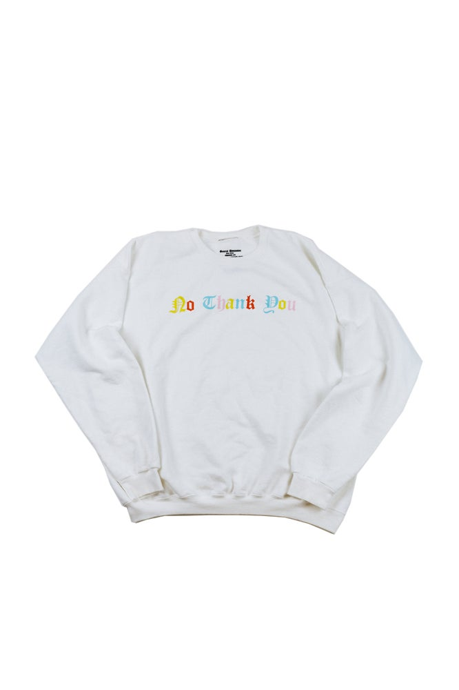 Image of  NO THANK YOU [Crewneck]