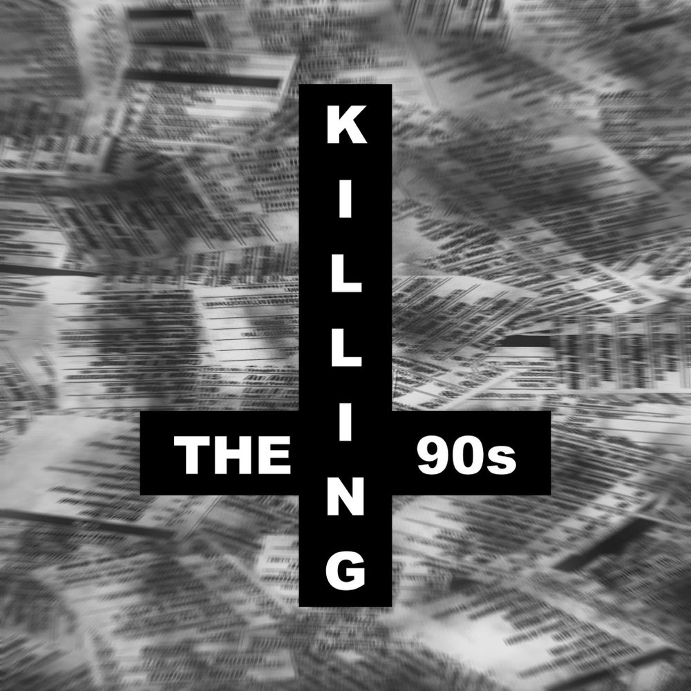 Image of KILLING THE 90s (BELLERPARK RECORDS 007)