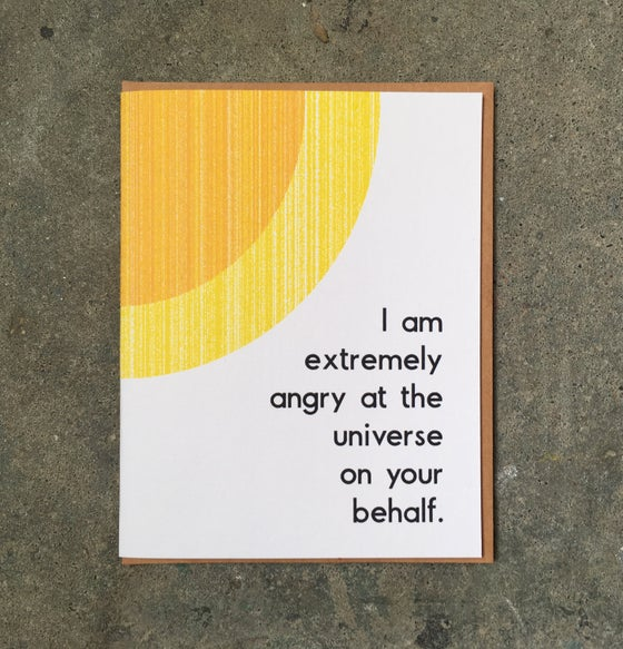 Image of I am extremely angry at the universe on your behalf - Card