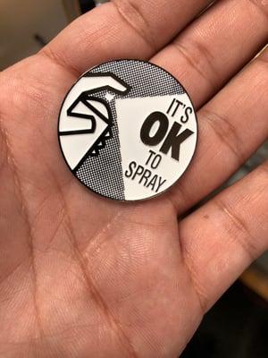 Its OK To Spray Enamel Pin