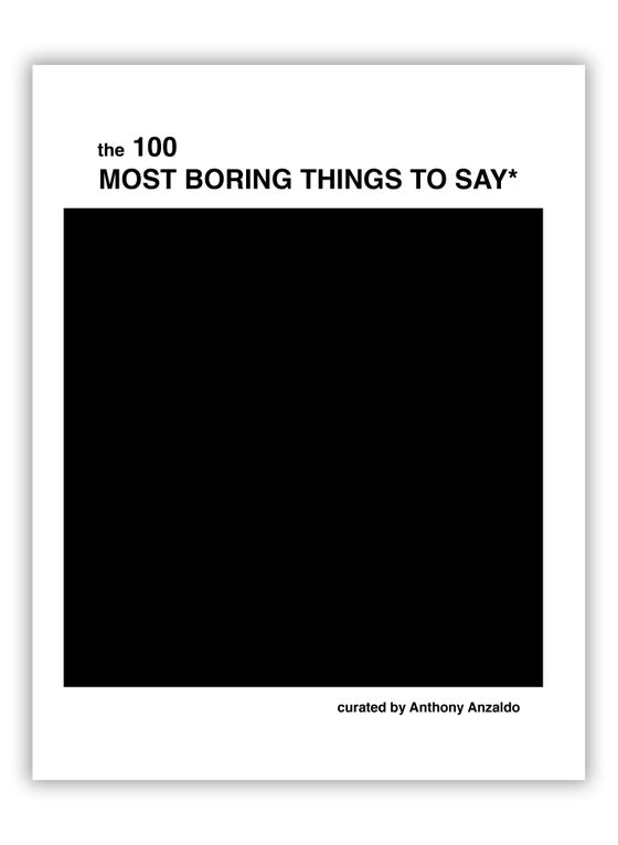 Image of the 100 Most Boring Things You Can Say* (book/zine)