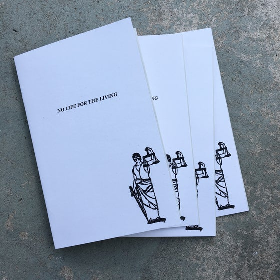 Image of NO LIFE FOR THE LIVING zine (2nd printing)