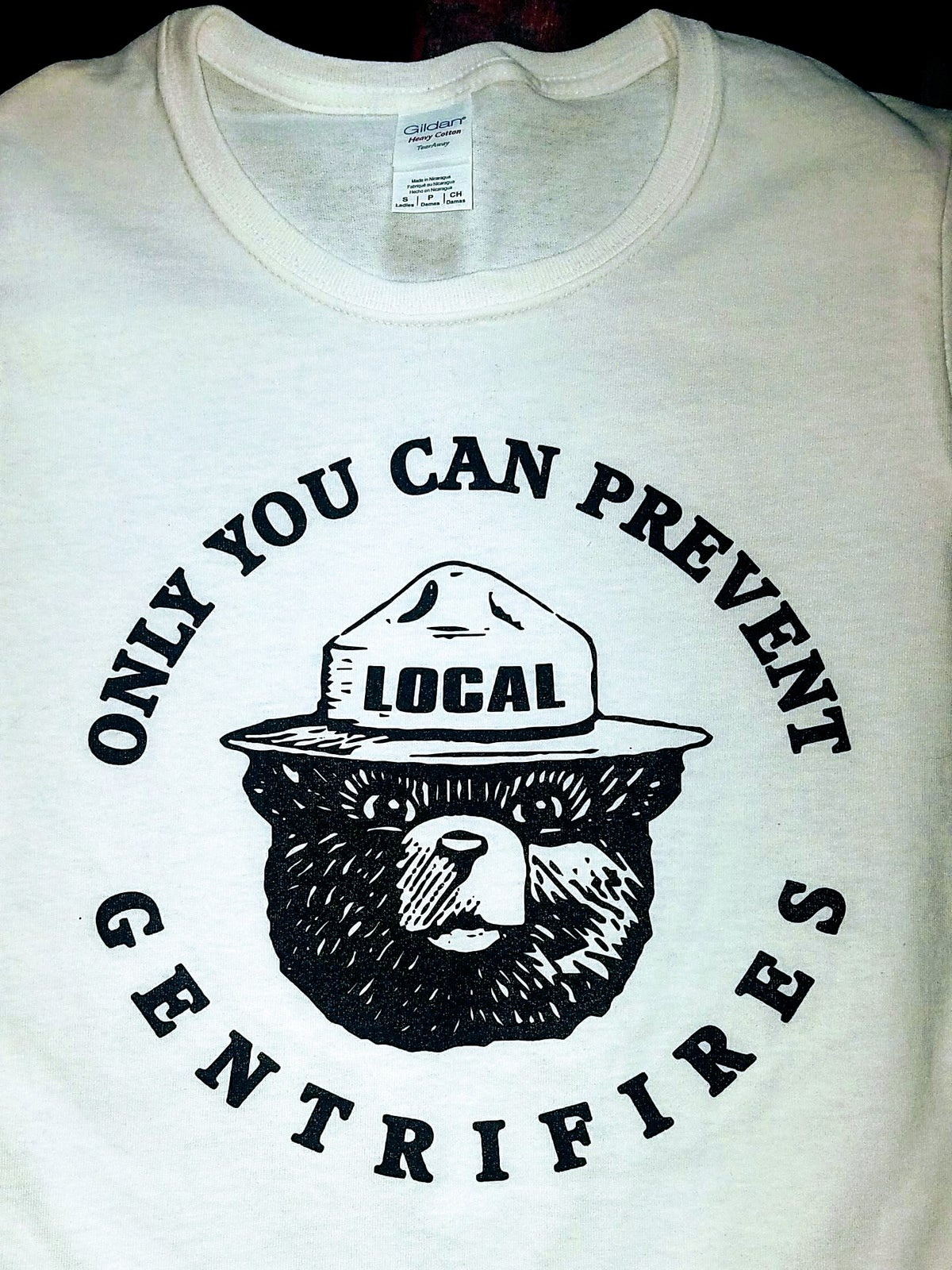 Image of ONLY YOU CAN PREVENT GENTRIFIRES