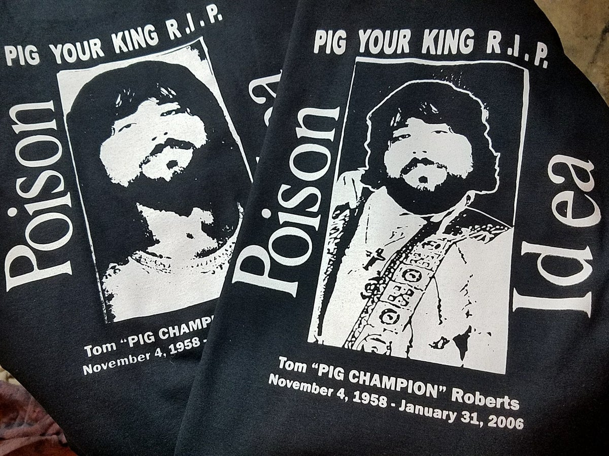 Image of POISON IDEA - PIG YOUR KING