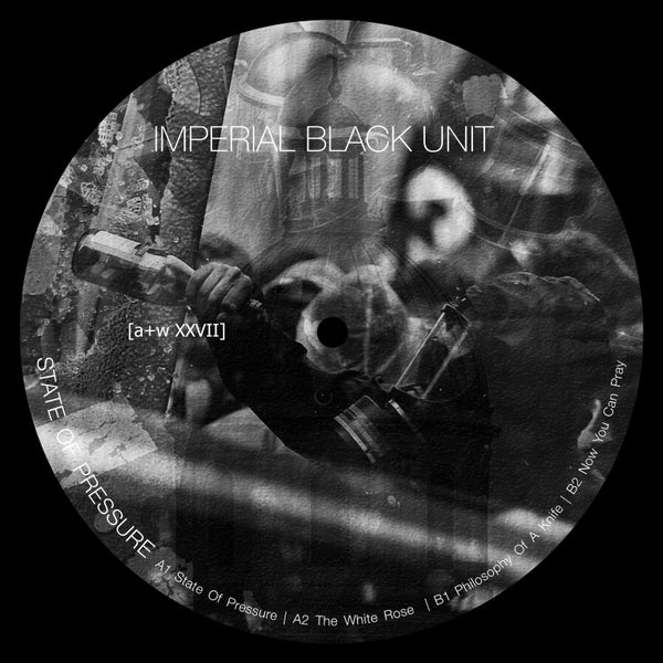 Image of [a+w XXVII] Imperial Black Unit - State Of Pressure 12""