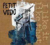 Image of Petit Vodo - I like it like that (digipack)