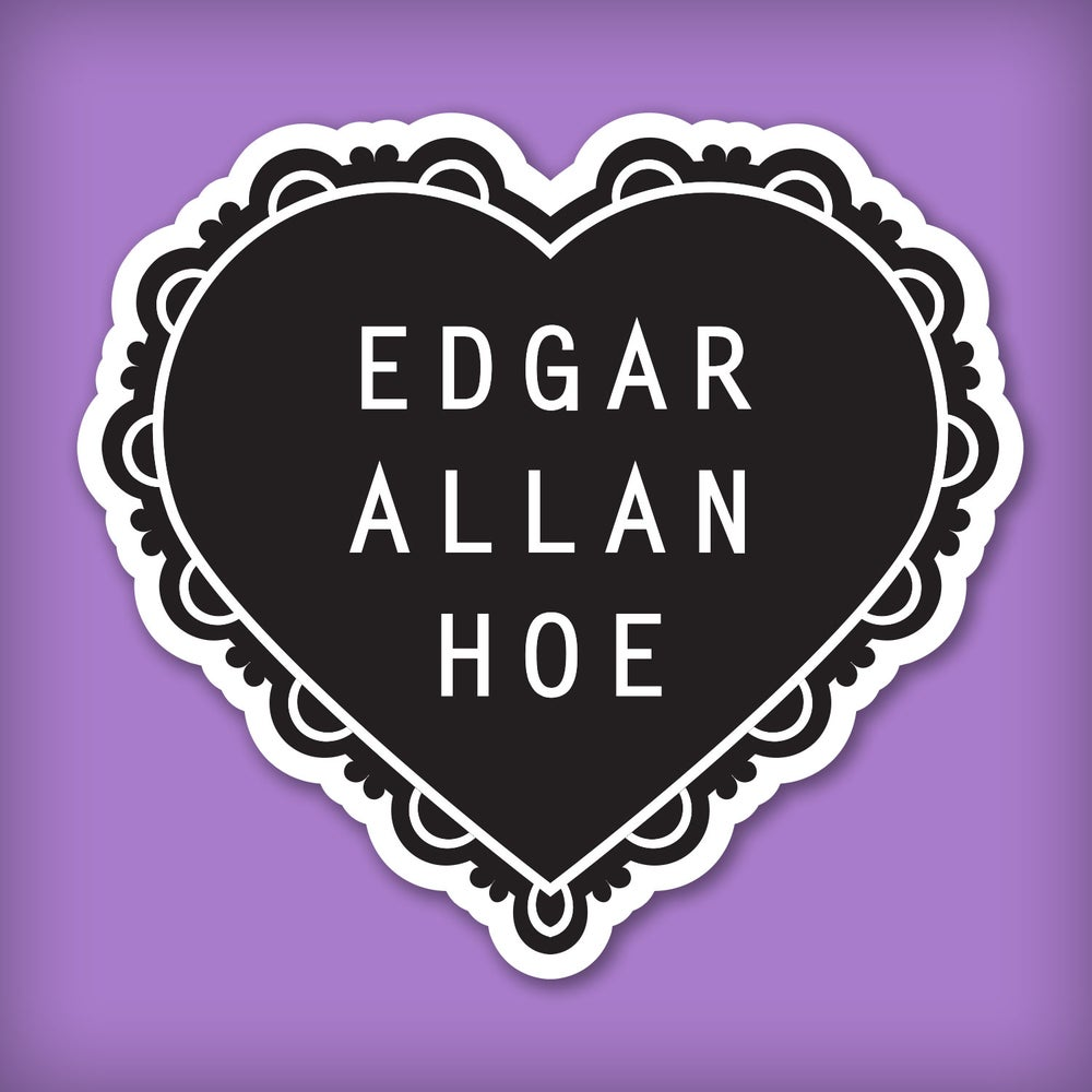 Image of Edgar Allan Hoe Sticker