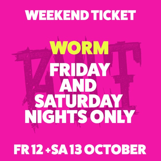 Image of WEEKEND TICKET (FRIDAY AND SATURDAY NIGHTS ONLY)