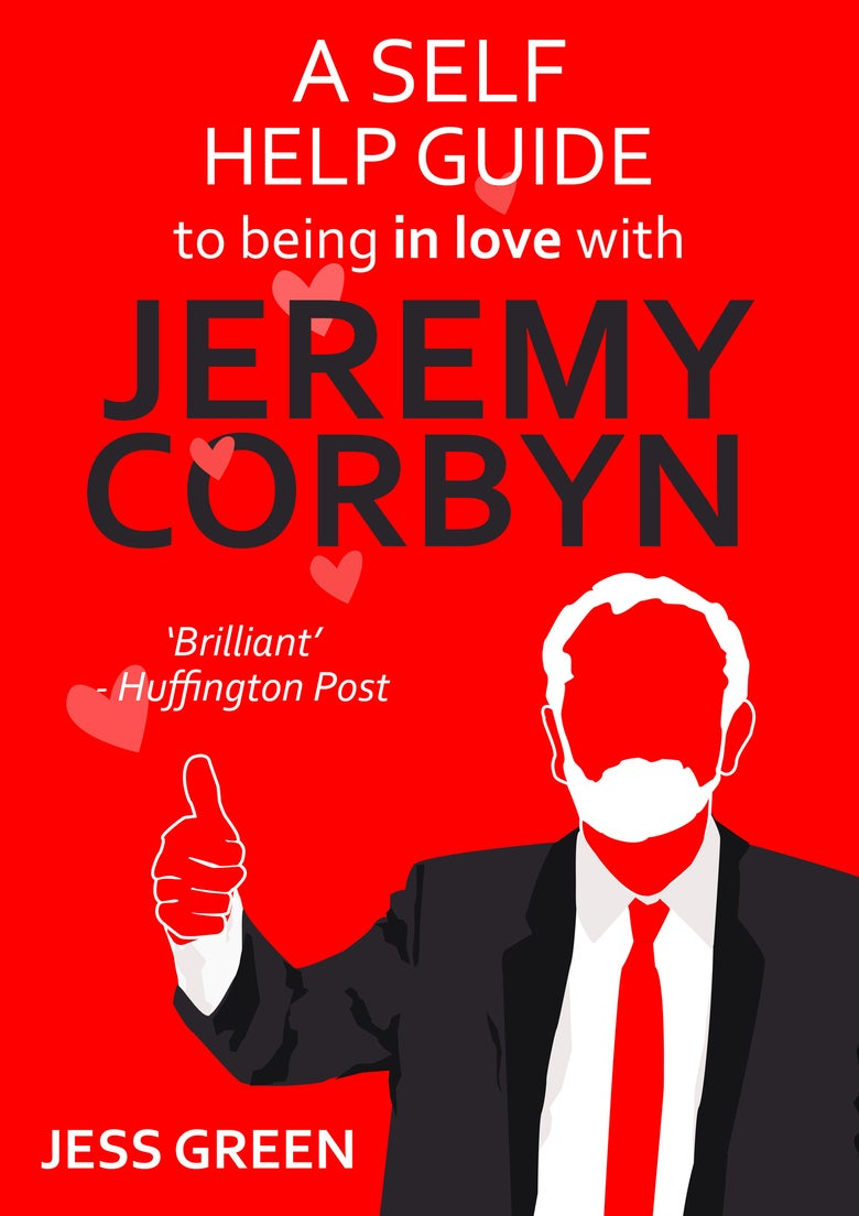 Image of A Self Help Guide to Being In Love with Jeremy Corbyn by Jess Green