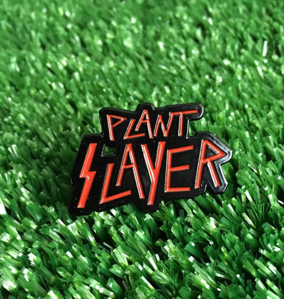 Image of Plant Slayer pin