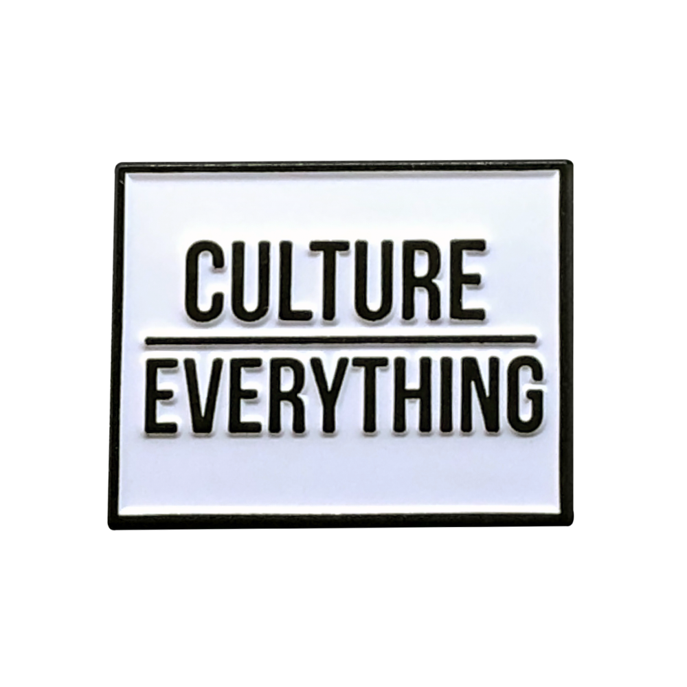 Image of Culture Over Everything Pin
