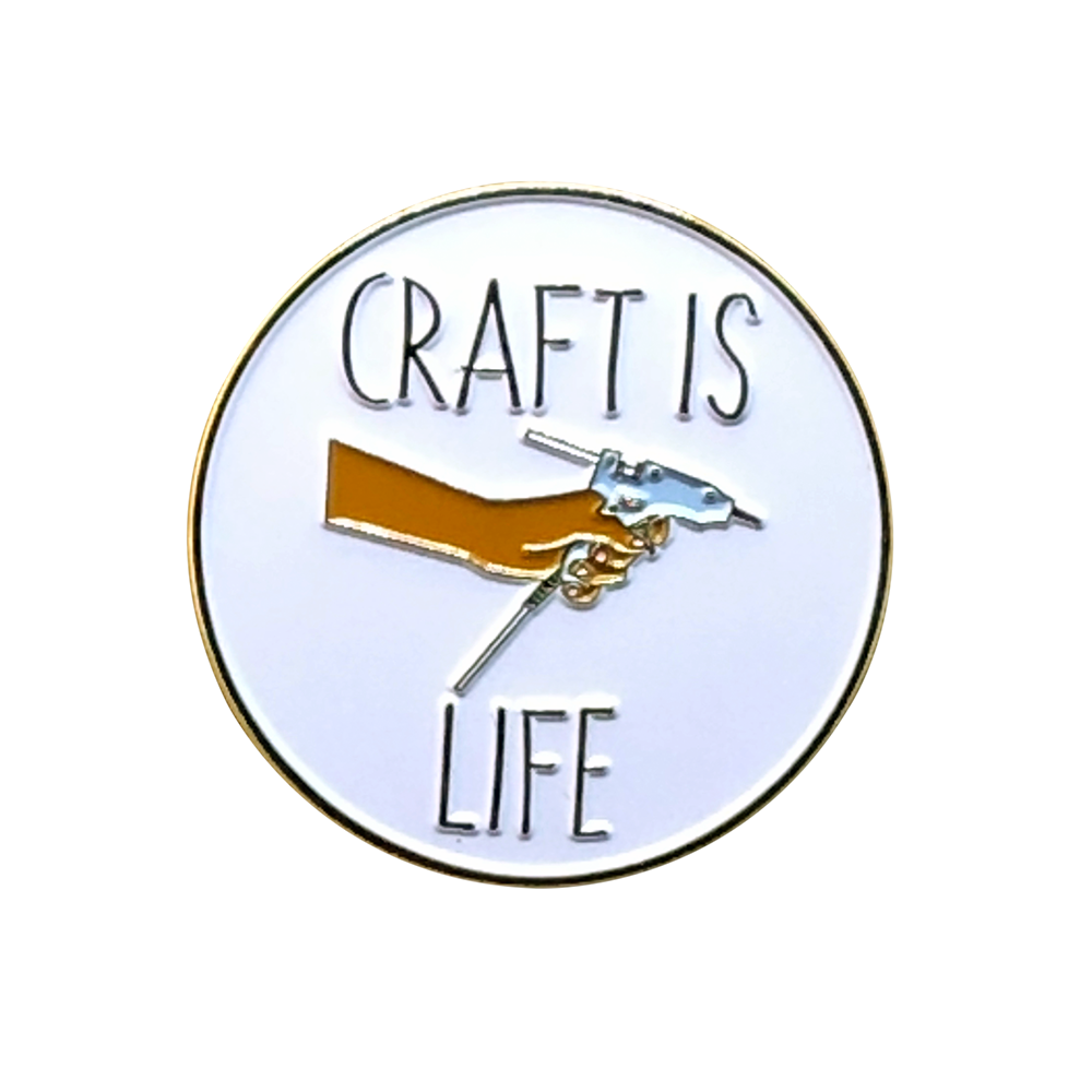 Image of Craft Is Life Pin