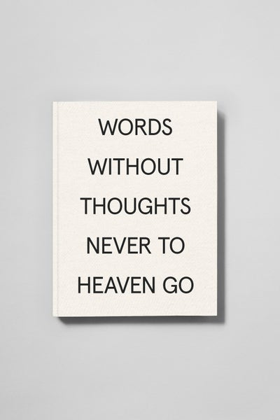 Image of Words Without Thoughts Never to Heaven Go