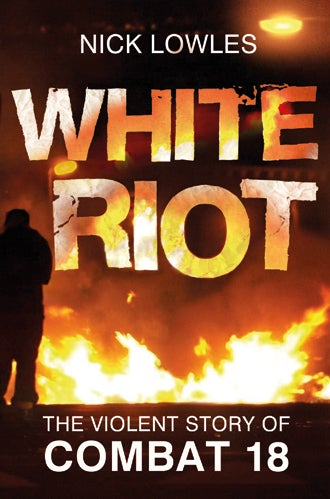 Image of WHITE RIOT by Nick Lowles