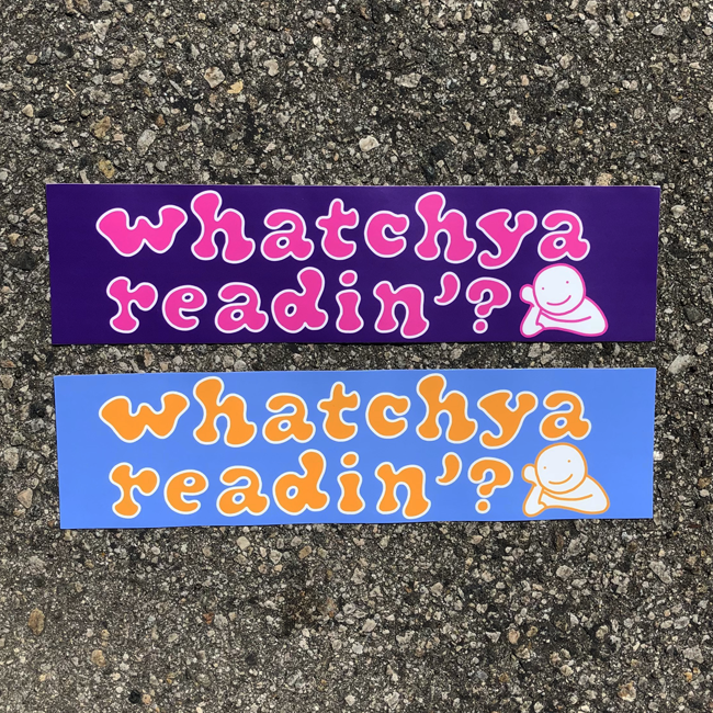 Image of Whatchya Readin'? Bumper Sticker