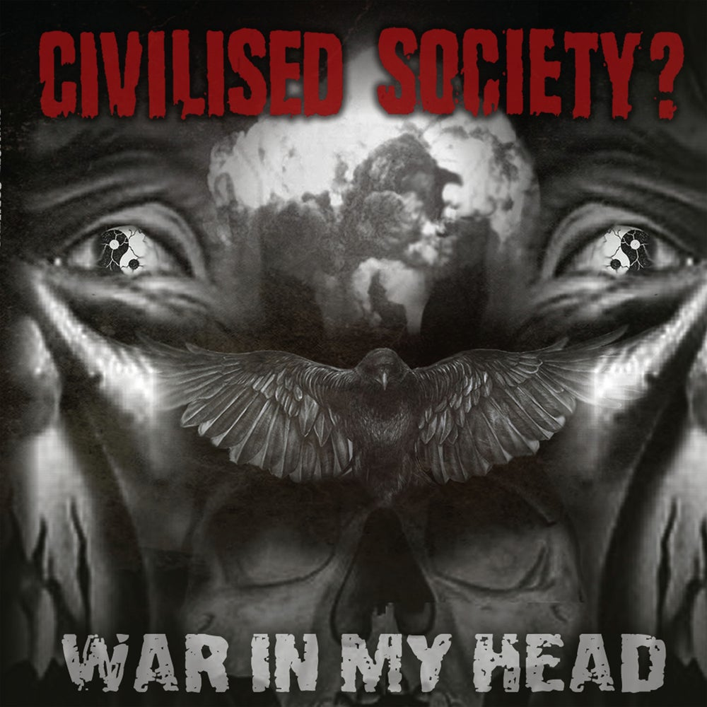Image of CIVILISED SOCIETY? - WAR IN MY HEAD CD