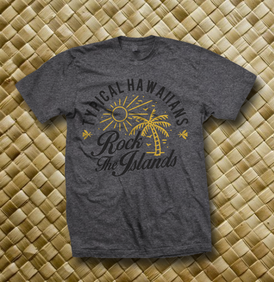 "Image of Typical Hawaiians "" Rock The Island "" Charcole Grey T Shirt"
