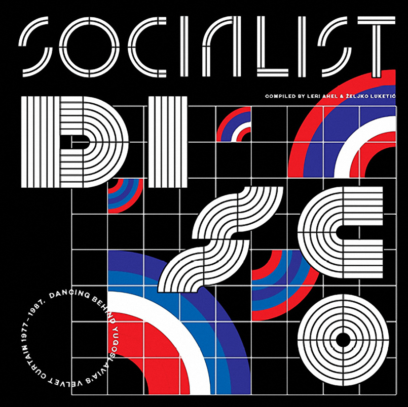 Image of VA - Socialist Disco.  Dancing Behind Yugoslavia's Velvet Curtain 1977-1987 (2LP)