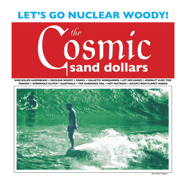 "Image of The Cosmic Sand Dollars ""Let's Go Nuclear Woody!"" LP"