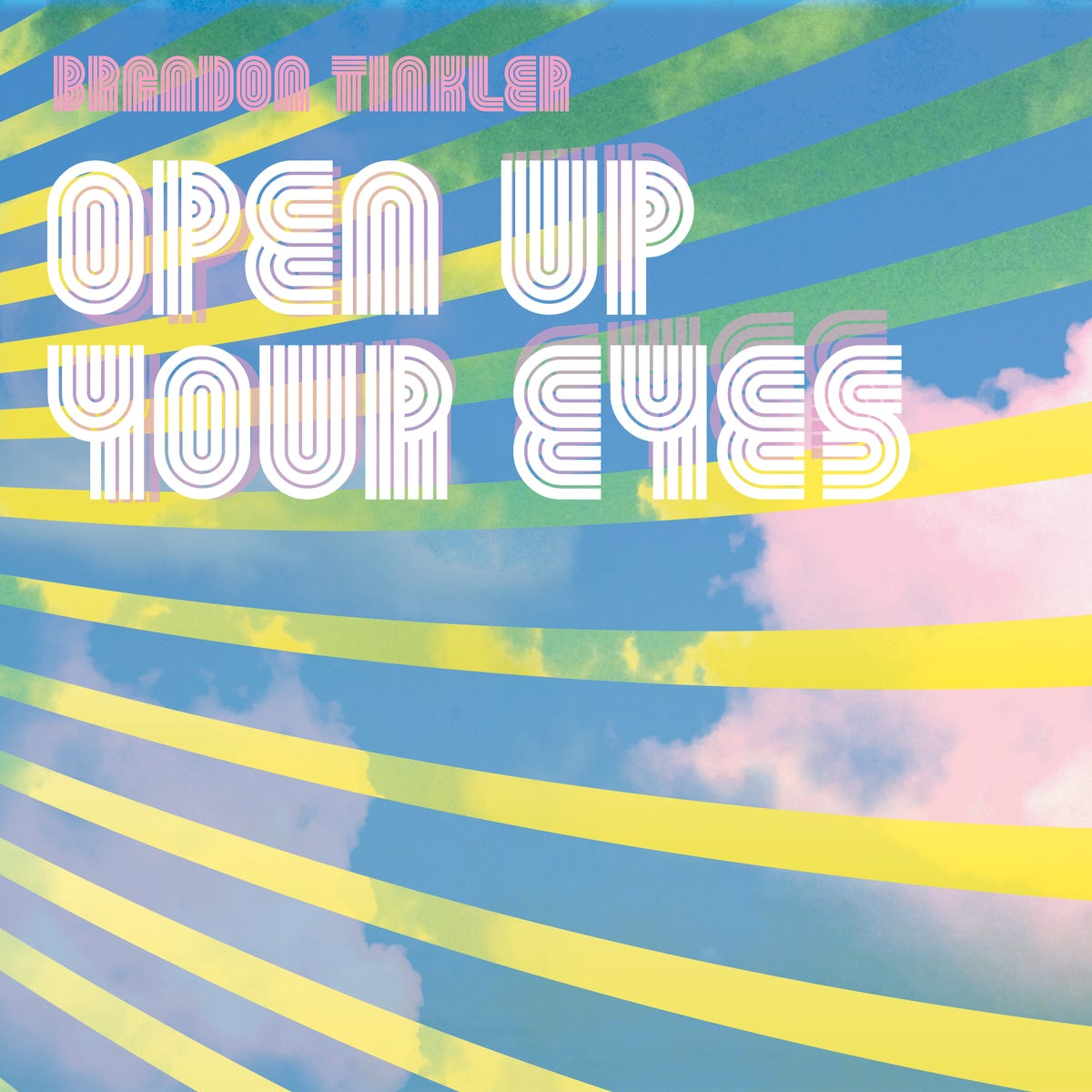Image of Brandon Tinkler - Open Up Your Eyes