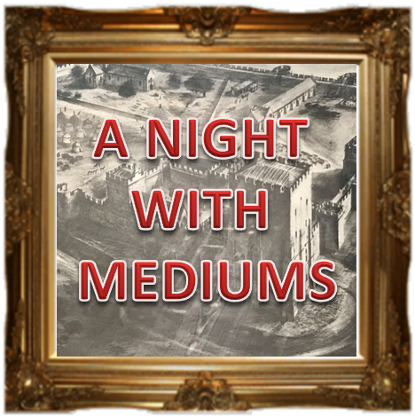 Image of A NIGHT WITH MEDIUMS - Portchester Castle - Saturday 2nd February 2019